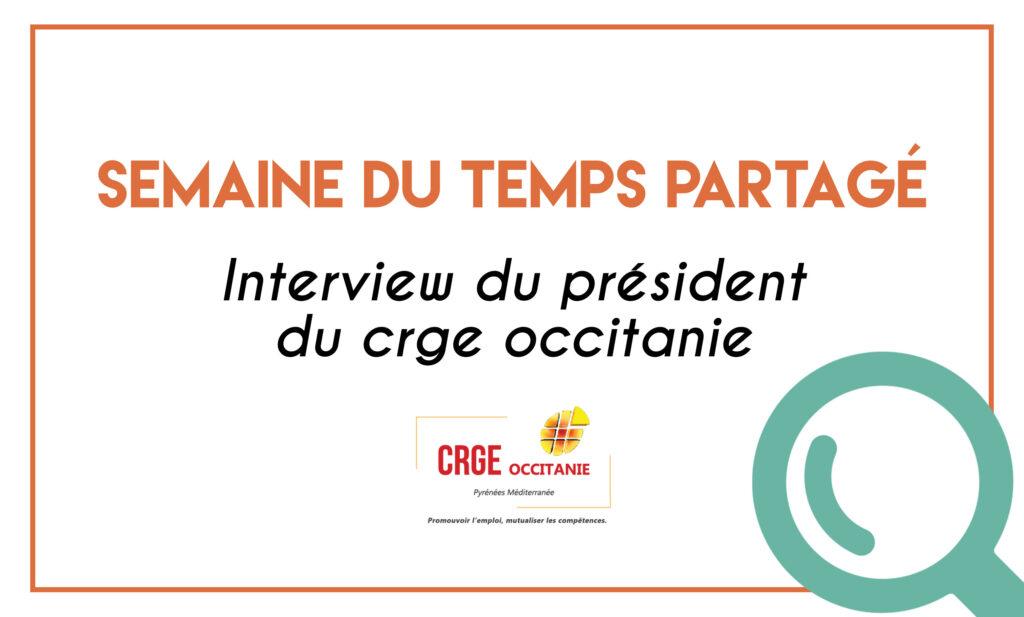 Semaine Temps Partagé : Interview du président du CRGE Occitanie