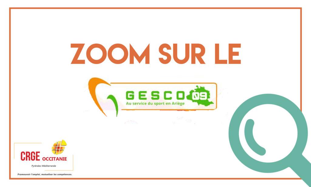 Zoom sur un GE – Le GESCO 09