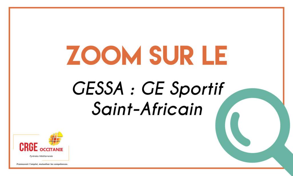 Zoom sur un GE – Le GESSA de Saint-Affrique